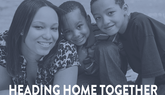 Mom and two sons smile at camera with text reading &#39Heading Home Together&#39