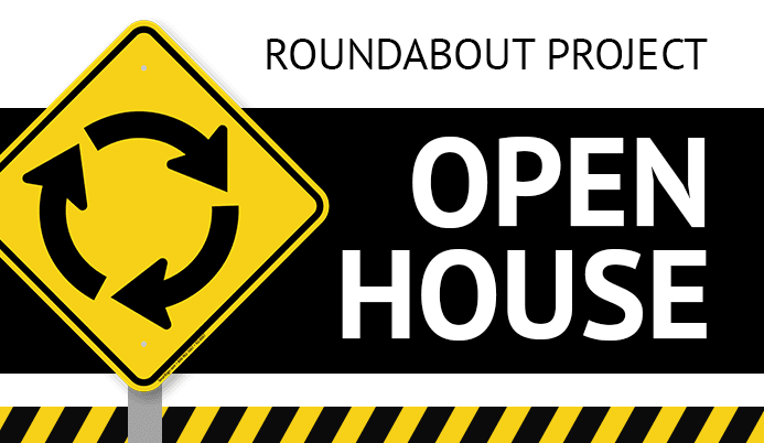 Roundabout Project Open House with roundabout street sign