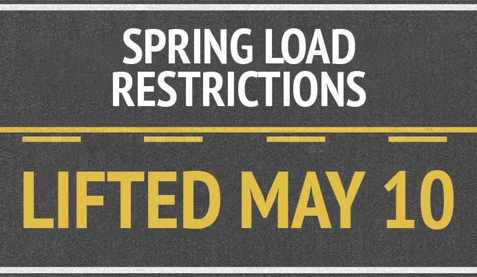 Spring Load Restrictions Lifted May 10