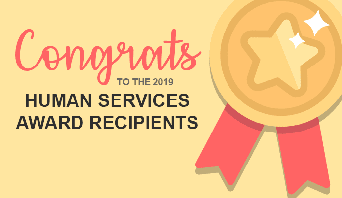 Congrats to the 2019 Human Services Award Recipients