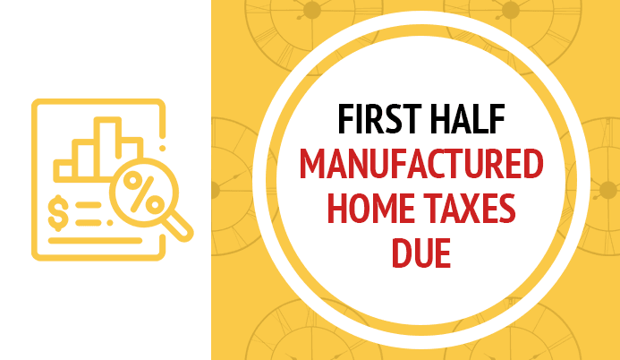 First Half manufactured home taxes due