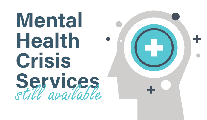 Mental Health Crisis Services Still Available